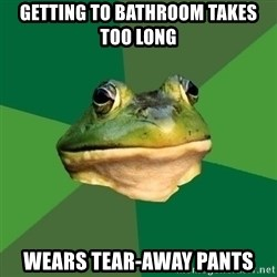Foul Bachelor Frog - getting to bathroom takes too long wears tear-away pants