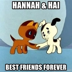 friends-roleplayers - hannah & Hai best friends forever