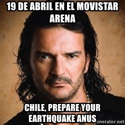 Arjona - 19 de abril en el movistar arena  Chile, prepare your earthquake anus