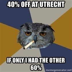 Art Student Owl - 40% OFF AT UTRECHT IF ONLY I HAD THE OTHER 60%