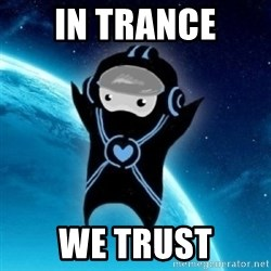 Typical Trance Listener - In Trance We Trust