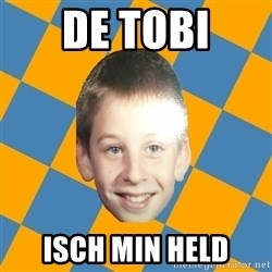 annoying elementary school kid - De tobi Isch min held