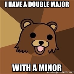 Pedobear - I have a double major with a minor