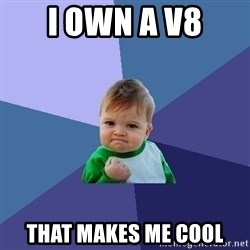Success Kid - I Own a v8 that makes me cool