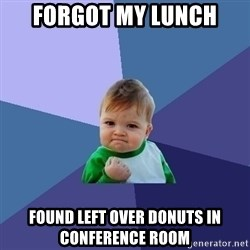 Success Kid - Forgot my lunch found left over donuts in conference room