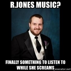 Date Rape Dave - R.Jones music? Finally something to listen to while she screams