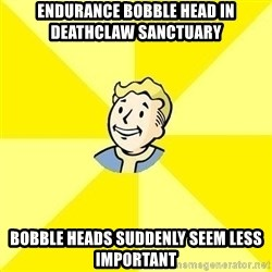 Fallout 3 - endurance bobble head in deathclaw sanctuary bobble heads suddenly seem less important