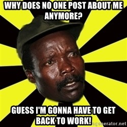 KONY THE PIMP - Why does no one post about me anymore? Guess I'm gonna have to get back to work!