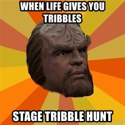 Courage Worf - when life gives you tribbles stage tribble hunt