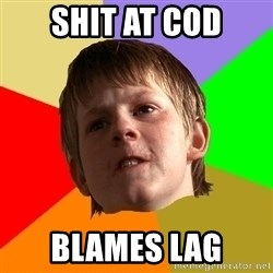 Angry School Boy - Shit at cod Blames lag