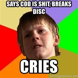 Angry School Boy - Says cod is shit, breaks disc Cries