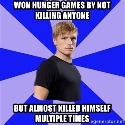 peetaaaaa - won hunger games by not killing anyone but almost killed himself multiple times