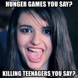 Creepy Rebecca Black - Hunger games you say? killing teenagers you say?