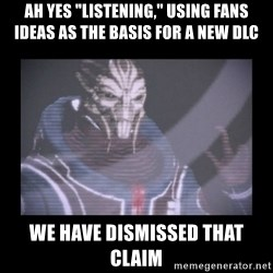 "Turian Councillor. - Ah yes ""Listening,"" using fans ideas as the basis for a new dlc We have dismissed that claim"