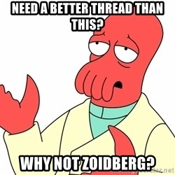 Why not zoidberg? - need a better thread than this? Why not zoidberg?