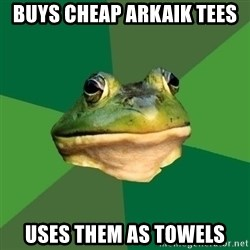 Foul Bachelor Frog - buys cheap arkaik tees uses them as towels