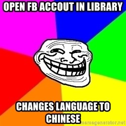 Trollface - open fb accout in library  changes language to chinese
