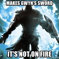 Dark Souls Dreamagus - makes gwyn's sword it's not on fire