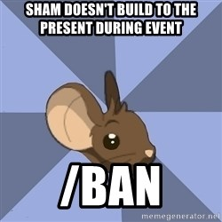 Transformice meme mouse - sham doesn't build to the present during event /ban