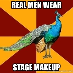 Thespian Peacock - Real men wear stage makeup
