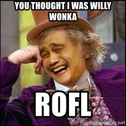 yaowonkaxd - You thought i was willy wonka rofl