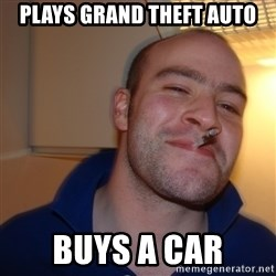 Good Guy Greg - plays grand theft auto buys a car