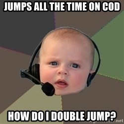 FPS N00b - jumps all the time on cod how do I double jump?