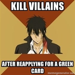 Atypical animeshnik - kill VILLAINS  after reapplying for a green card