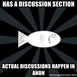 rNd fish - Has a discussion section actual discussions happen in anon