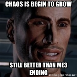 Typical Shepard - Chaos is begin to grow still better than me3 ending