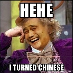 yaowonkaxd - hehe i turned chinese