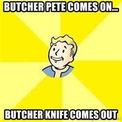 Fallout 3 - Butcher pete comes on... butcher knife comes out
