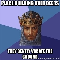 Age Of Empires - place building over deers they gently vacate the ground