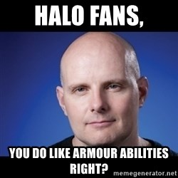 frank343 - Halo fans, You Do like Armour Abilities Right?