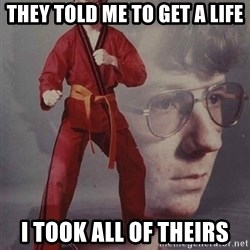 PTSD Karate Kyle - They told me to get a life I took all of theirs