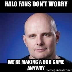 frank343 - Halo fans don't worry We're making a CoD game anyway