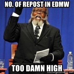 Rent is too dam high - no. of repost in edmw too damn high