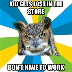 Old Navy Owl - kid gets lost in the store don't have to work