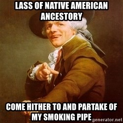 Joseph Ducreux - lass of native american ancestory come hither to and partake of my smoking pipe
