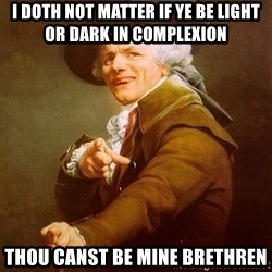 Joseph Ducreux - I doth not matter if ye be light or dark in complexion  Thou canst be mine brethren