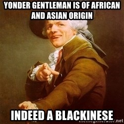 Joseph Ducreux - Yonder gentleman is of african and asian origin  indeed a blackinese
