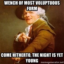 Joseph Ducreux - wench of most voluptuous form come hitherto, the night is yet young