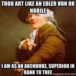 Joseph Ducreux - Thou art like an edler von or nobile I am as an Archduke, superior in rank to thee