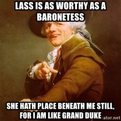 Joseph Ducreux - Lass is as worthy as a baronetess  she hath place beneath me still, for I am like grand duke