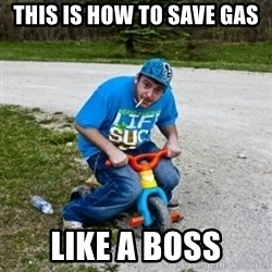 Thug Life on a Trike - this is how to save gas like a boss