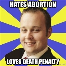 Smuggar - hates abortion loves death penalty