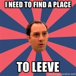 Buster Bluth Arr. - I need to find a place To leeve