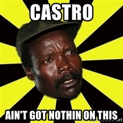 KONY THE PIMP - Castro ain't got nothin on this