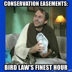 Charlie Day - Conservation Easements: Bird Law's Finest hour