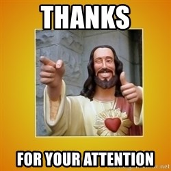 Buddy Christ - Thanks for your attention